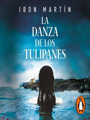 cover image of La danza de los tulipanes