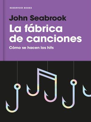cover image of La fábrica de canciones