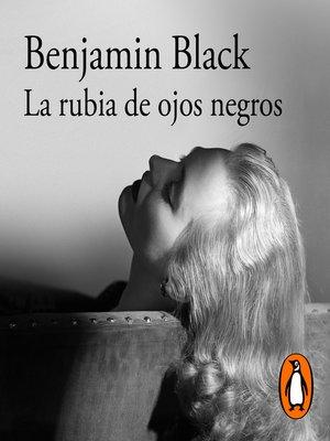 cover image of La rubia de ojos negros