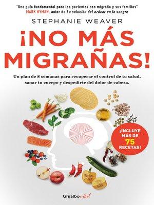 cover image of ¡No más migrañas! (Colección Vital)