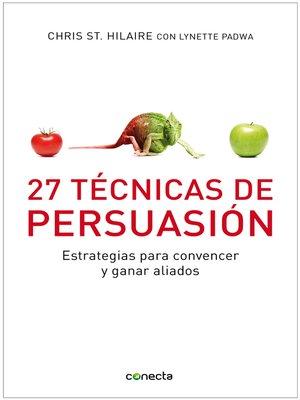 cover image of 27 Técnicas de persuasión