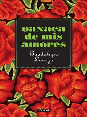 cover image of Oaxaca de mis amores
