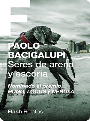 cover image of Seres de arena y escoria (Flash Relatos)