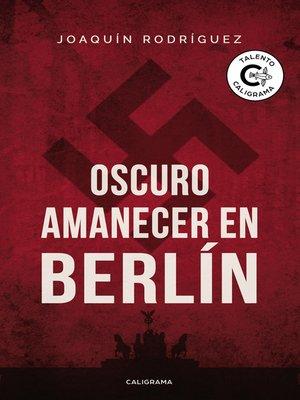 cover image of Oscuro amanecer en Berlín