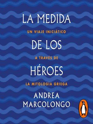 cover image of La medida de los héroes