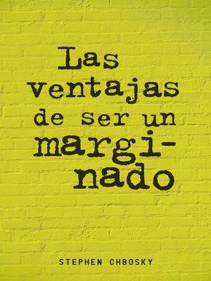cover image of Las ventajas de ser un marginado
