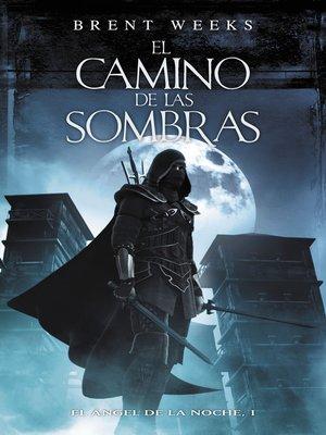 cover image of El camino de las sombras (El Ángel de la Noche 1)