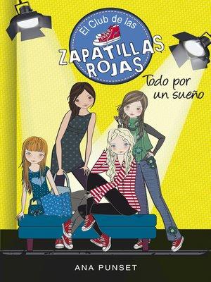 cover image of Todo por un sueño (Serie El Club de las Zapatillas Rojas 3)