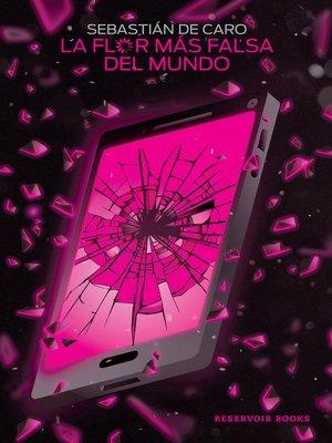 cover image of La flor más falsa del mundo