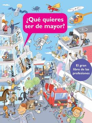 cover image of ¿Qué quieres ser de mayor?