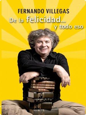 cover image of De la Felicidad y todo eso