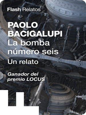 cover image of La bomba número seis (Flash Relatos)