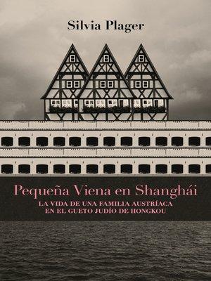 cover image of Pequeña Viena en Shanghái