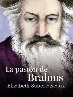 cover image of La pasión de Brahms