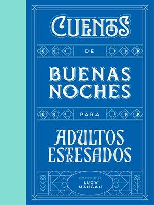 cover image of Cuentos de buenas noches para adultos estresados