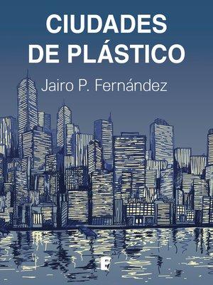 cover image of Ciudades de plástico