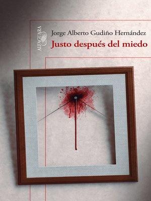 cover image of Justo después del miedo