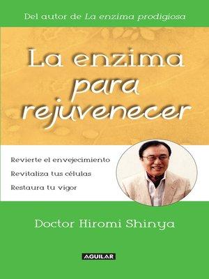 cover image of La enzima para rejuvenecer