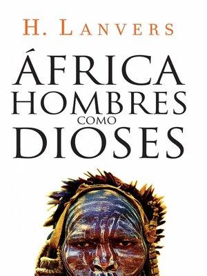 cover image of África. Hombres como dioses (Serie África)