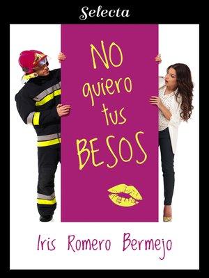 cover image of No quiero tus besos