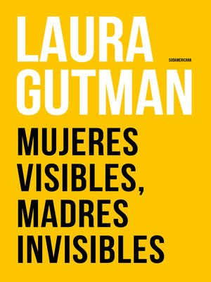 cover image of Mujeres visibles, madres invisibles