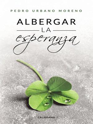 cover image of Albergar la esperanza