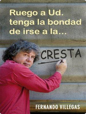 cover image of Ruego a usted tenga la bondad de irse a la...