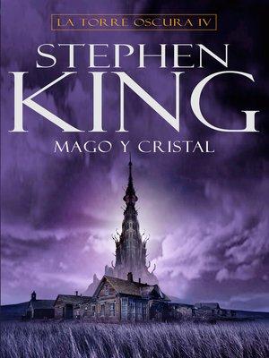 cover image of Mago y cristal (La Torre Oscura 4)