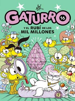 cover image of Gaturro 16. Gaturro y el rubí de los mil millones