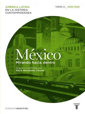 cover image of México. Mirando hacia dentro. Tomo 4 (1930-1960)