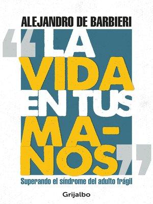 cover image of La vida en tus manos