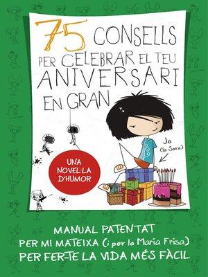cover image of 75 Consells per celebrar el teu aniversari en gran (Sèrie 75 Consells 3)