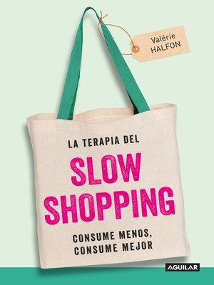 cover image of La terapia del Slow Shopping