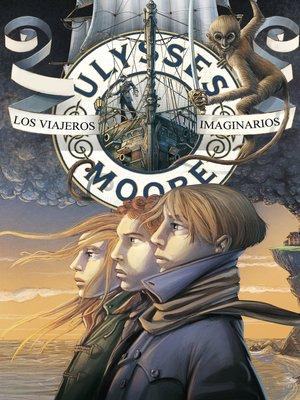 cover image of Los viajeros imaginarios (Serie Ulysses Moore 12)
