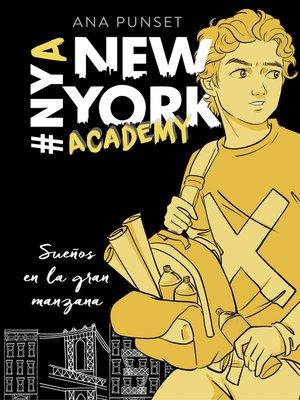 cover image of Sueños en la gran manzana (Serie New York Academy 2)