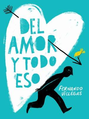 cover image of Del amor y todo eso