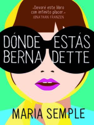 cover image of Dónde estás, Bernadette