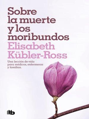cover image of Sobre la muerte y los moribundos