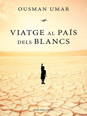 cover image of Viatge al país dels blancs