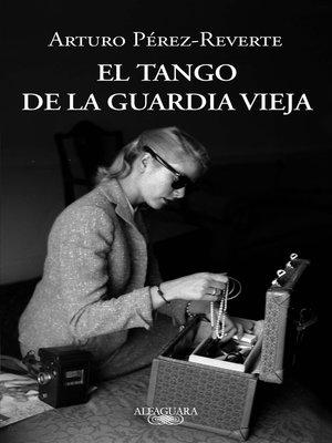 cover image of El tango de la Guardia Vieja