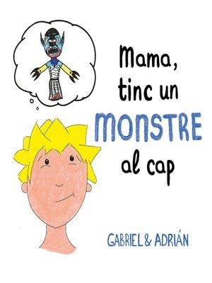 cover image of Mama, tinc un monstre al cap