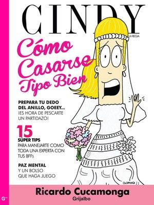 cover image of Cómo casarse tipo bien por Cindy la Regia (Cindy la Regia)