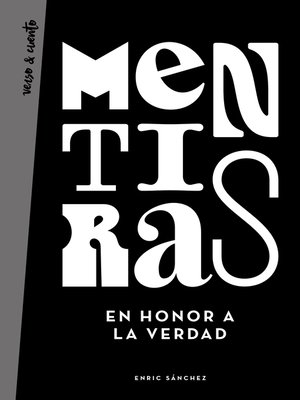 cover image of Mentiras en honor a la verdad