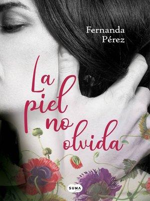 cover image of La piel no olvida