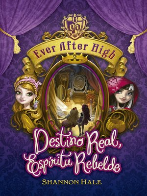 cover image of Destino Real, Espíritu Rebelde (Ever After High 2)
