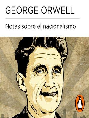 cover image of Notas sobre el nacionalismo