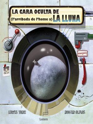 cover image of La cara oculta de (l'arribada de l'home a) la Lluna