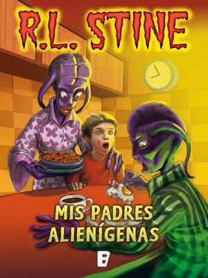 cover image of Mis padres alienígenas