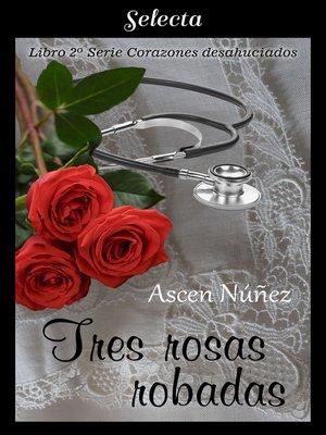 cover image of Tres rosas robadas