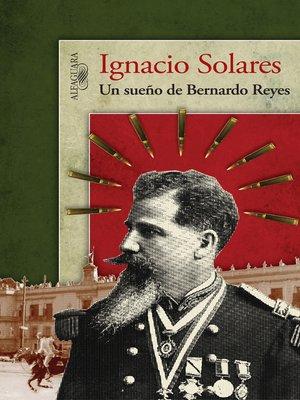 cover image of Un sueño de Bernardo Reyes
